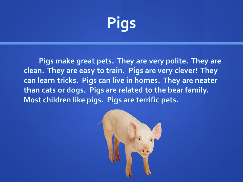 Pigs by October 14, 2009 I. (topic sentence) 1.2.3.4.5.6.7. 8. (clincher)
