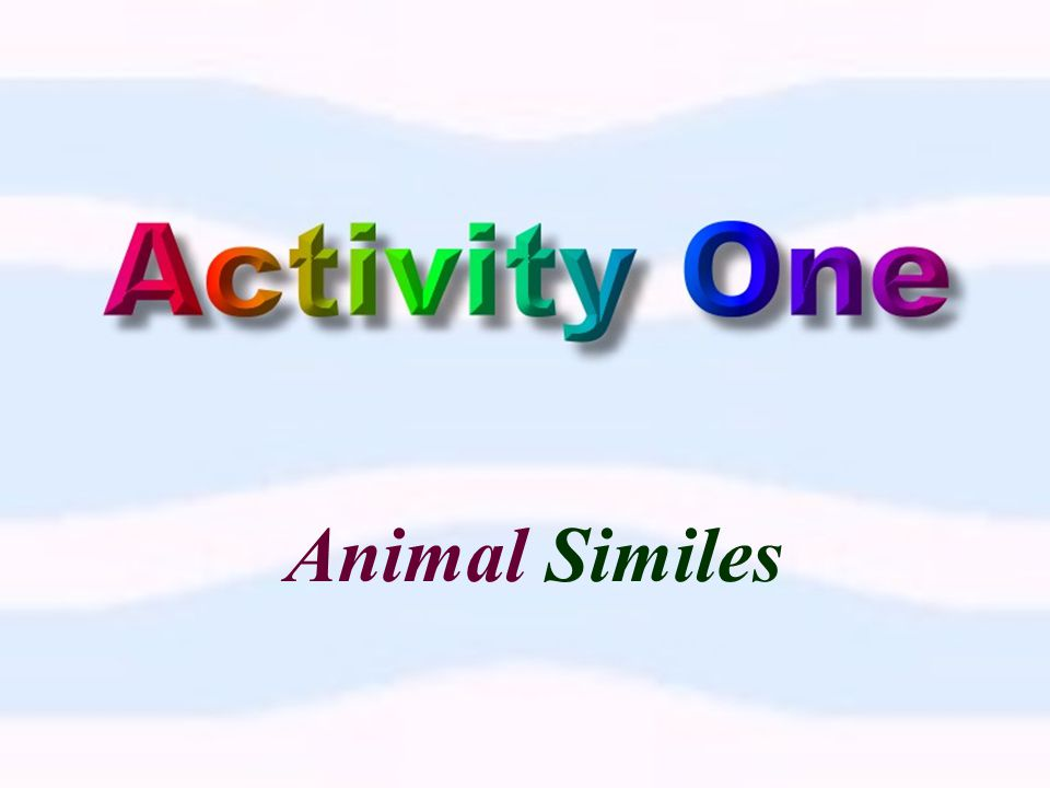 Activity One : Animal SimilesAnimal Similes Activity Two : Chinese Zodiac + Animal Idioms Chinese Zodiac + Animal Idioms Activity Three : Online Idiom GameOnline Idiom Game