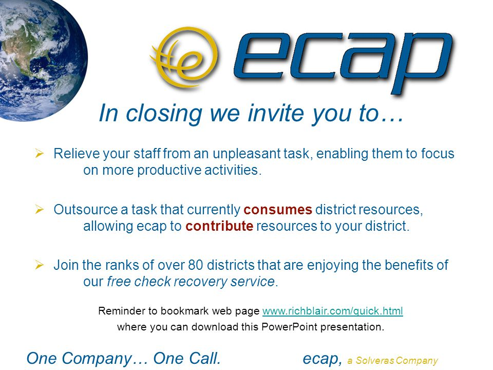 One Company… One Call.ecap, a Solveras Company In closing we invite you to…  Relieve your staff from an unpleasant task, enabling them to focus on mo