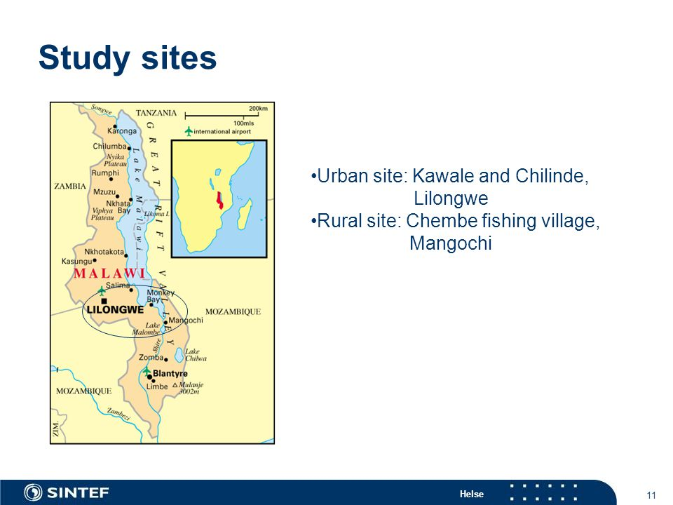 Helse 11 Study sites Urban site: Kawale and Chilinde, Lilongwe Rural site: Chembe fishing village, Mangochi