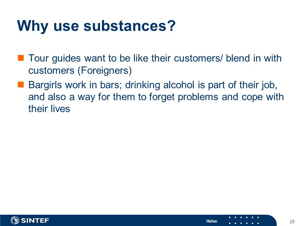 Helse 25 Why use substances.