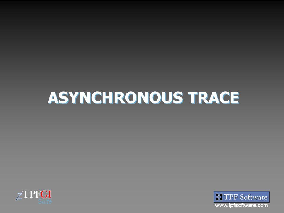 www.tpfsoftware.com Suite ASYNCHRONOUS TRACE