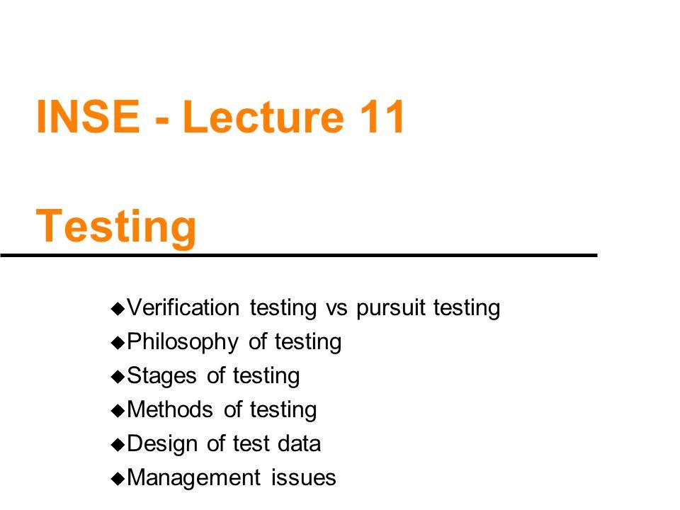 Verification testing versus Pursuit testing u Definitions