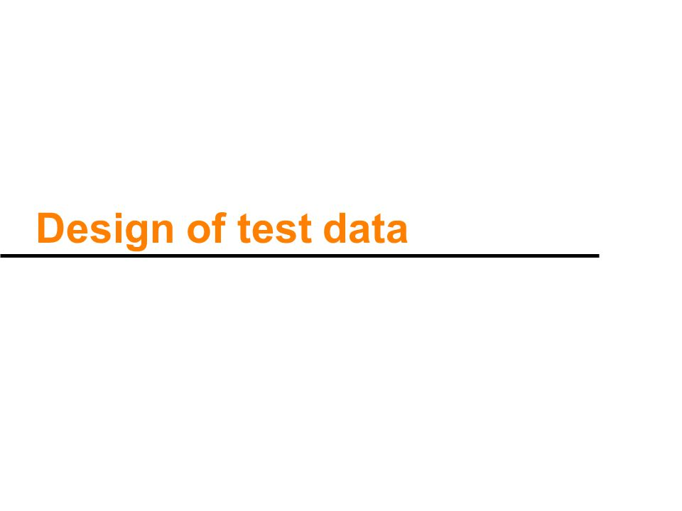 Design of test data