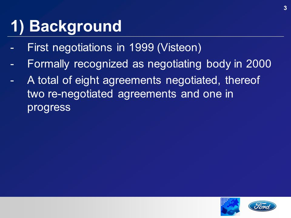 4 2) Major agreements -Visteon (2000) -Background: Outsourcing of Ford's own supplier plants - FEWC response:  Resolution dated 10 May 1999 -Members decided to delegate conduct of negotiations to FEWC -Declaration of mutual solidarity  Agreement ensured continuity of the plants (sourcing commitments)  Agreement constituted basis for subsequent national agreements on issues of co-determination in the context of Visteon  Still today, the FEWC is keeper to the agreement (as well towards Visteon)