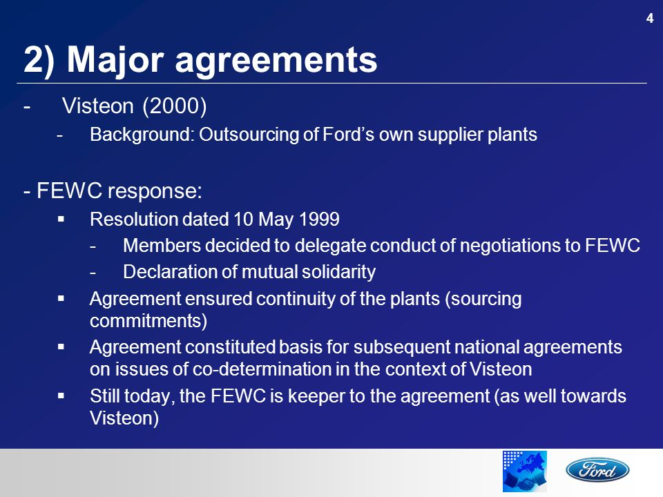 5 2) Major agreements -GFT (2000) -Background: Integration of Ford's European manual transmission business into 50/50 joint venture -FEWC response  All employees have remained Ford employees  Agreement on forward looking investments  Agreements protects plants and ensures their future development