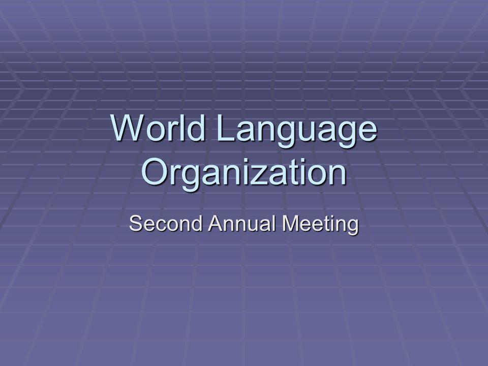 World Language Organization Second Annual Meeting
