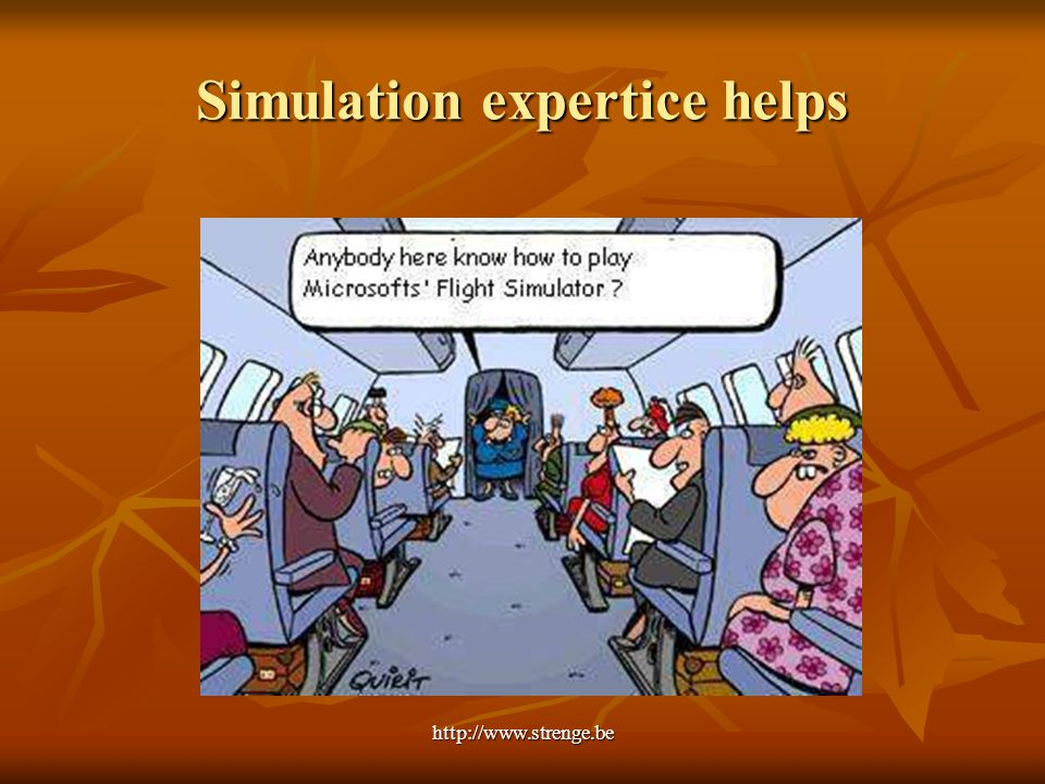 http://www.strenge.be Simulation expertice helps