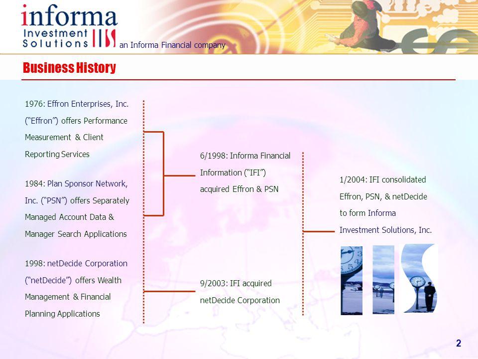 "an Informa Financial company 2 Business History 1976: Effron Enterprises, Inc. (""Effron"") offers Performance Measurement & Client Reporting Services 1"