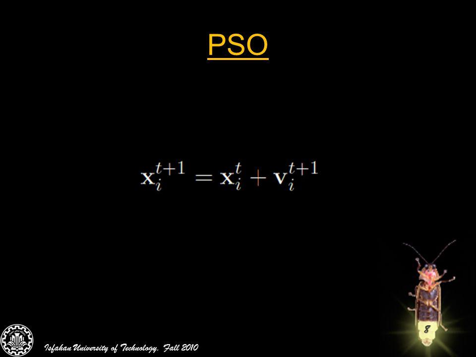 39 GSO vs. PSO (Cont.) Isfahan University of Technology. Fall 2010