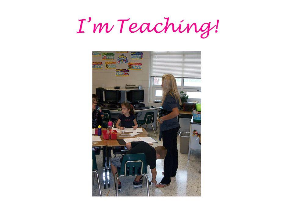 I'm Teaching!