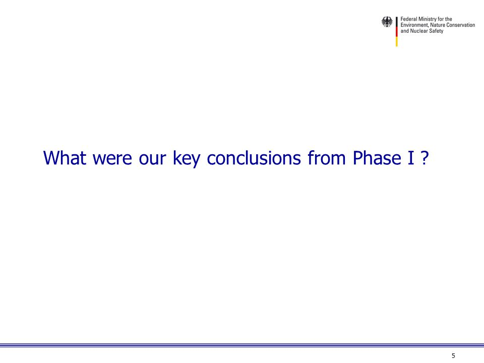 5 What were our key conclusions from Phase I