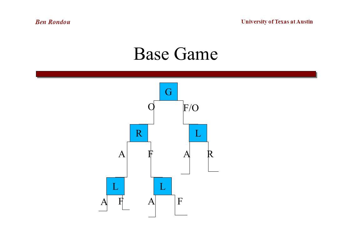 University of Texas at Austin Ben Rondou Base Game G RL LL O F/O AFAR FAF A