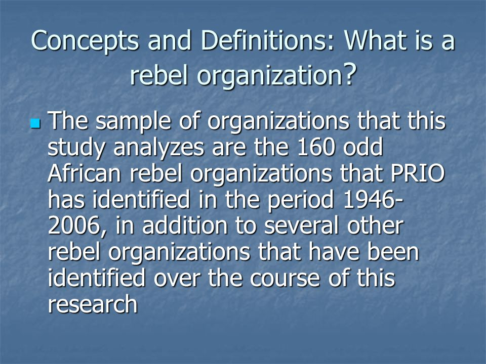 Concepts and Definitions: What is a rebel organization .