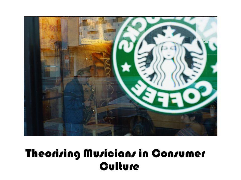 Theorising Musicians in Consumer Culture