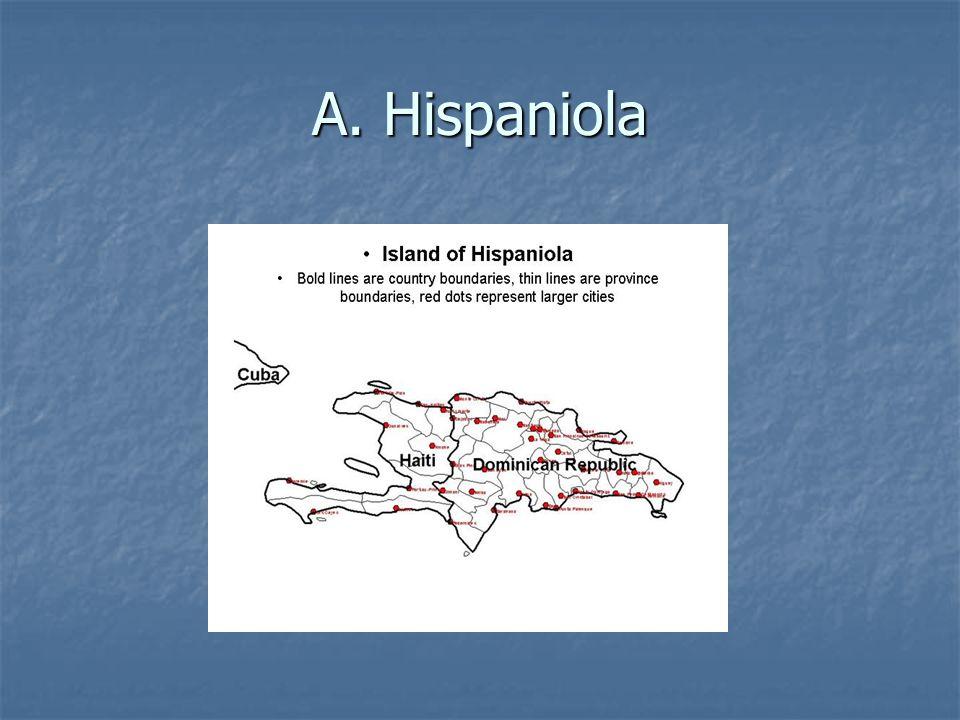 A. Hispaniola