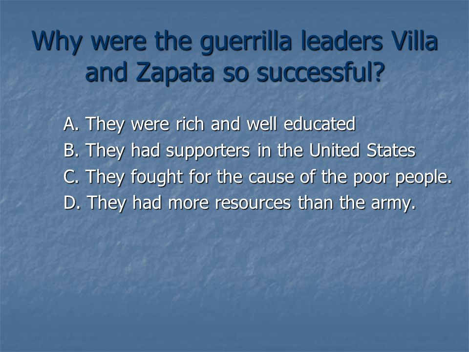 Why were the guerrilla leaders Villa and Zapata so successful.