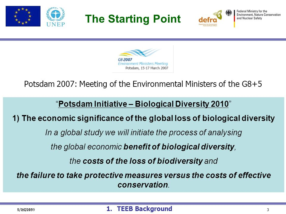 """6/24/20095/9/20153 Potsdam 2007: Meeting of the Environmental Ministers of the G8+5 """"Potsdam Initiative – Biological Diversity 2010"""" 1) The economic s"""