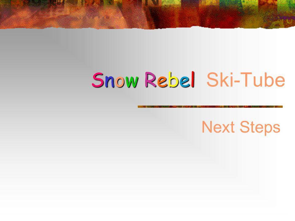 Snow Rebel Snow Rebel Ski-Tube Next Steps