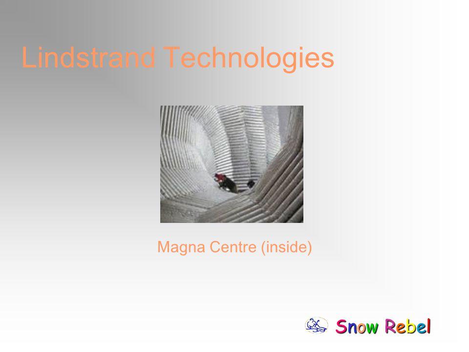 Snow RebelSnow RebelSnow RebelSnow Rebel Lindstrand Technologies Magna Centre (inside)