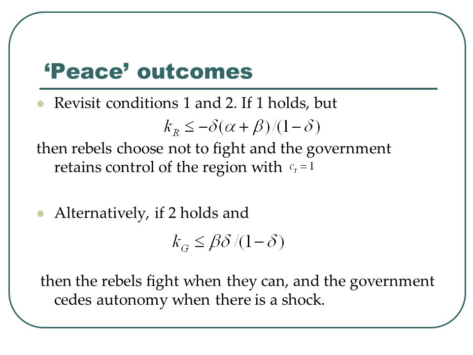 'Peace' outcomes Revisit conditions 1 and 2.