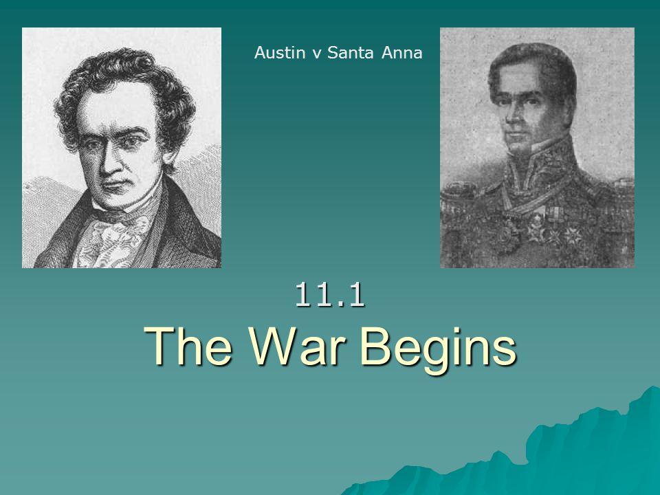 The War Begins 11.1 Austin v Santa Anna