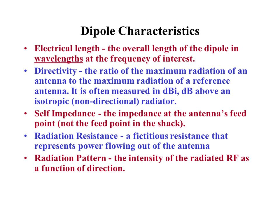 The Short Dipole The length is less than /2.The self impedance is generally capacitive.
