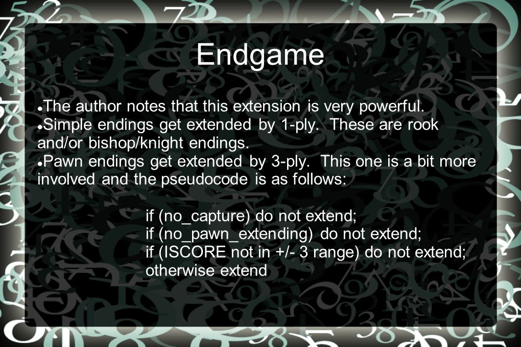 Endgame The author notes that this extension is very powerful.