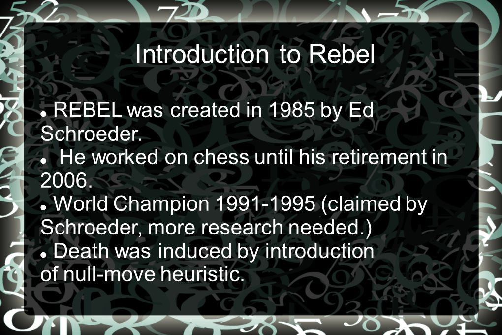 Introduction to Rebel REBEL was created in 1985 by Ed Schroeder.
