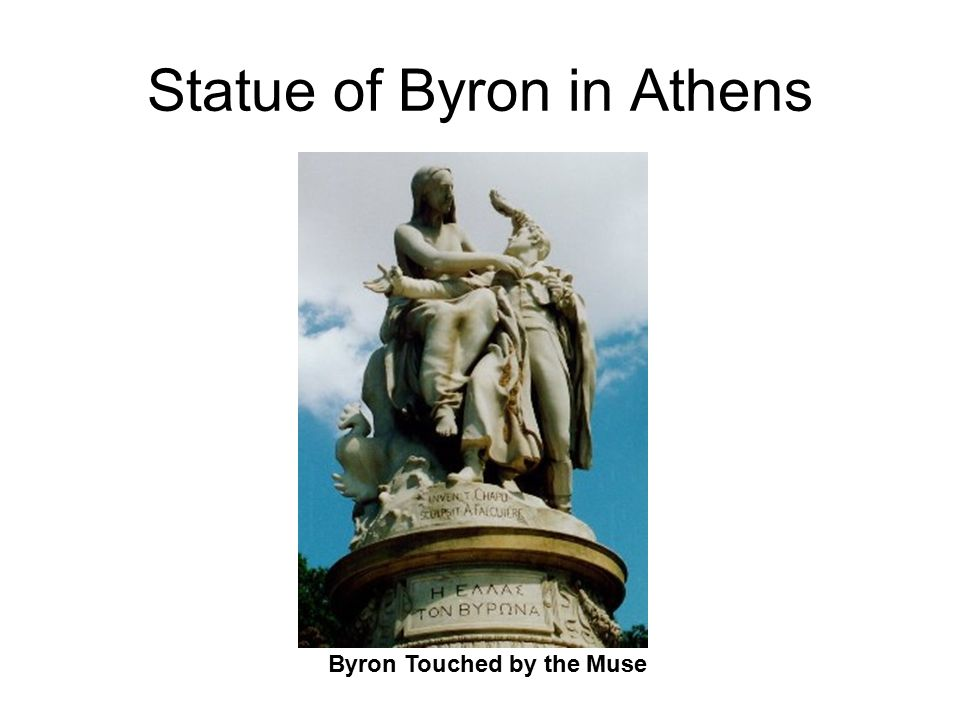 Statue of Byron in Athens Byron Touched by the Muse