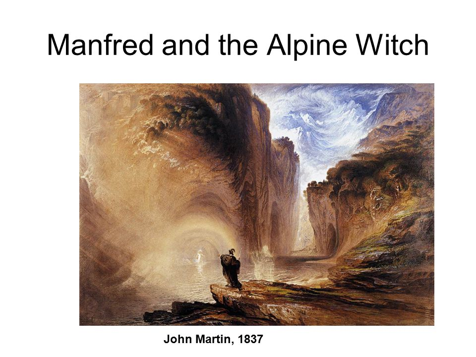 Manfred and the Alpine Witch John Martin, 1837