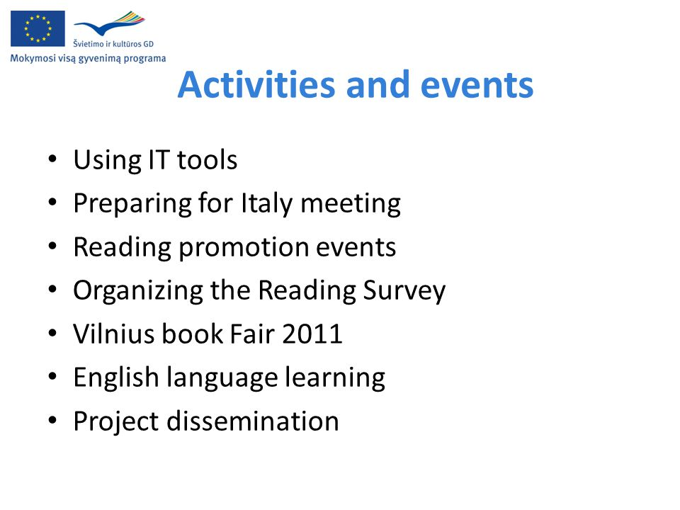Activities and events Using IT tools Preparing for Italy meeting Reading promotion events Organizing the Reading Survey Vilnius book Fair 2011 English
