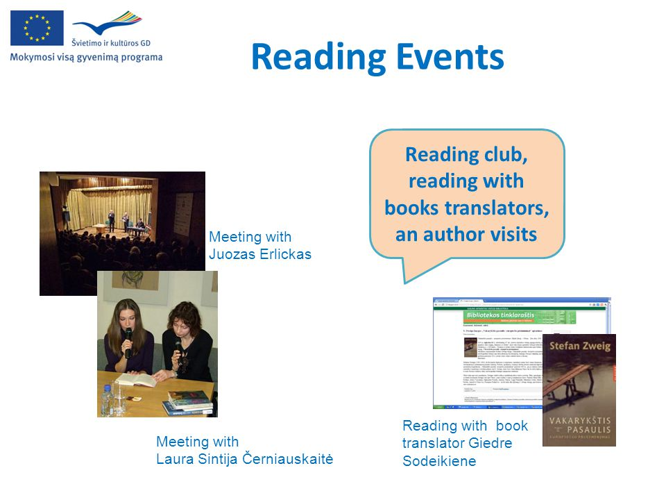 Reading Events Meeting with Laura Sintija Černiauskaitė Meeting with Juozas Erlickas Reading club, reading with books translators, an author visits Re