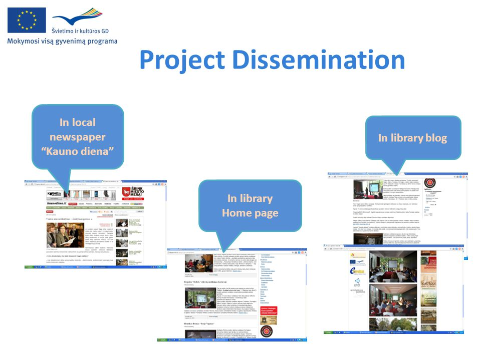 "Project Dissemination In library blog In local newspaper ""Kauno diena"" In library Home page"