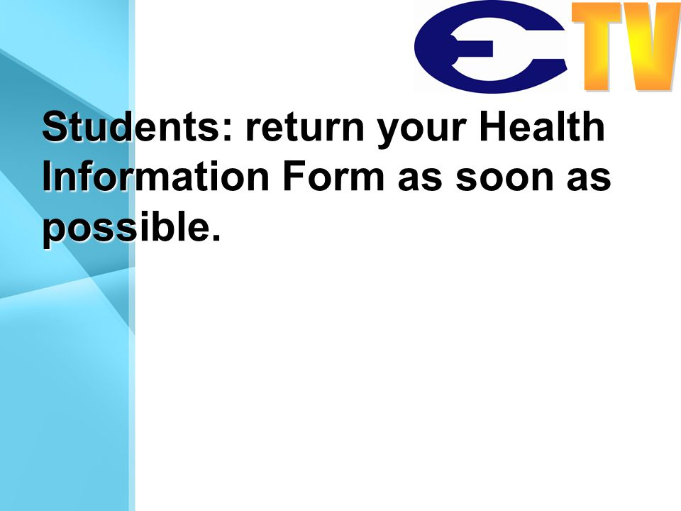 Students: return your Health Information Form as soon as possible.