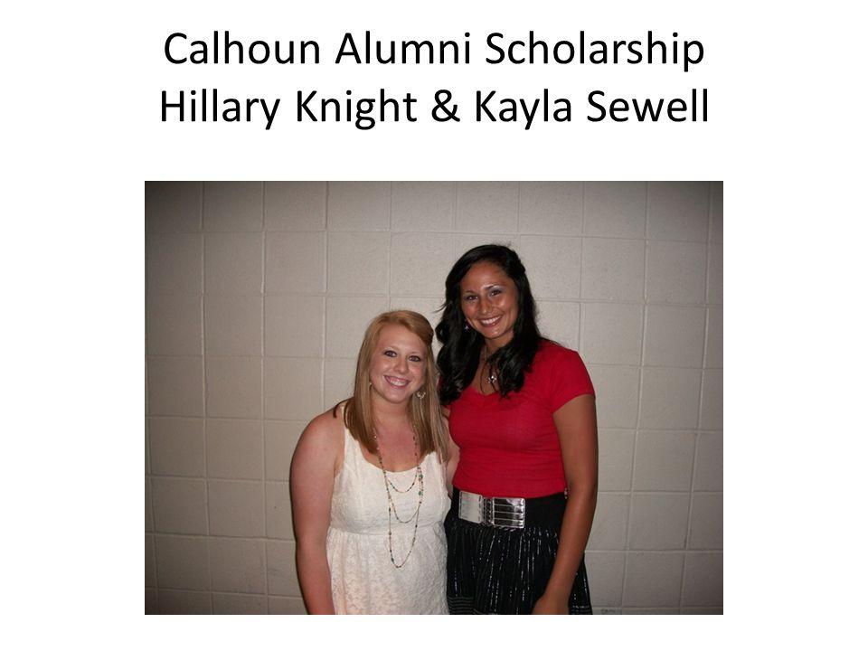 Calhoun Alumni Scholarship Hillary Knight & Kayla Sewell