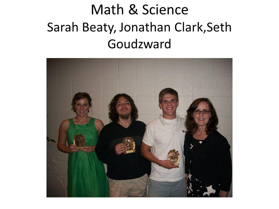 Math & Science Sarah Beaty, Jonathan Clark,Seth Goudzward