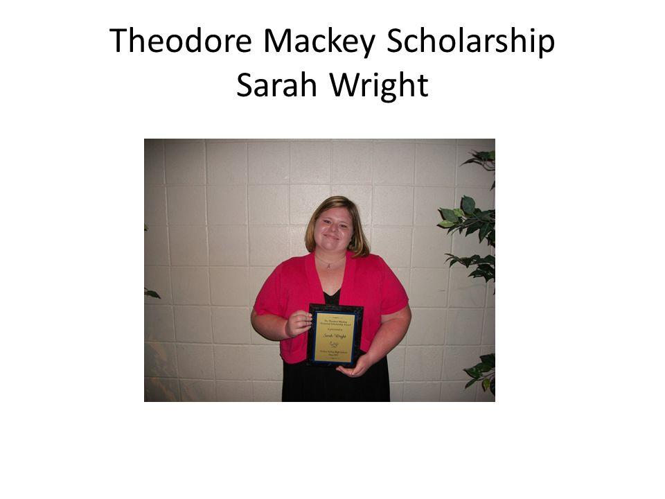 Theodore Mackey Scholarship Sarah Wright