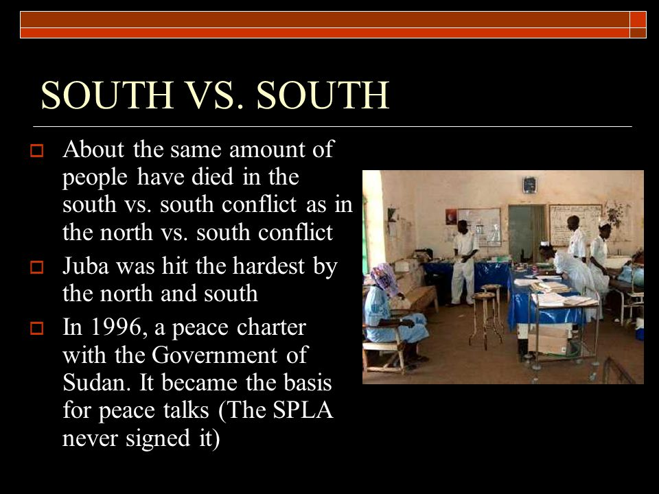 SOUTH VS. SOUTH  About the same amount of people have died in the south vs.