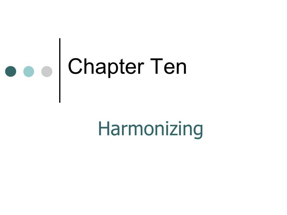 Chapter Ten Harmonizing