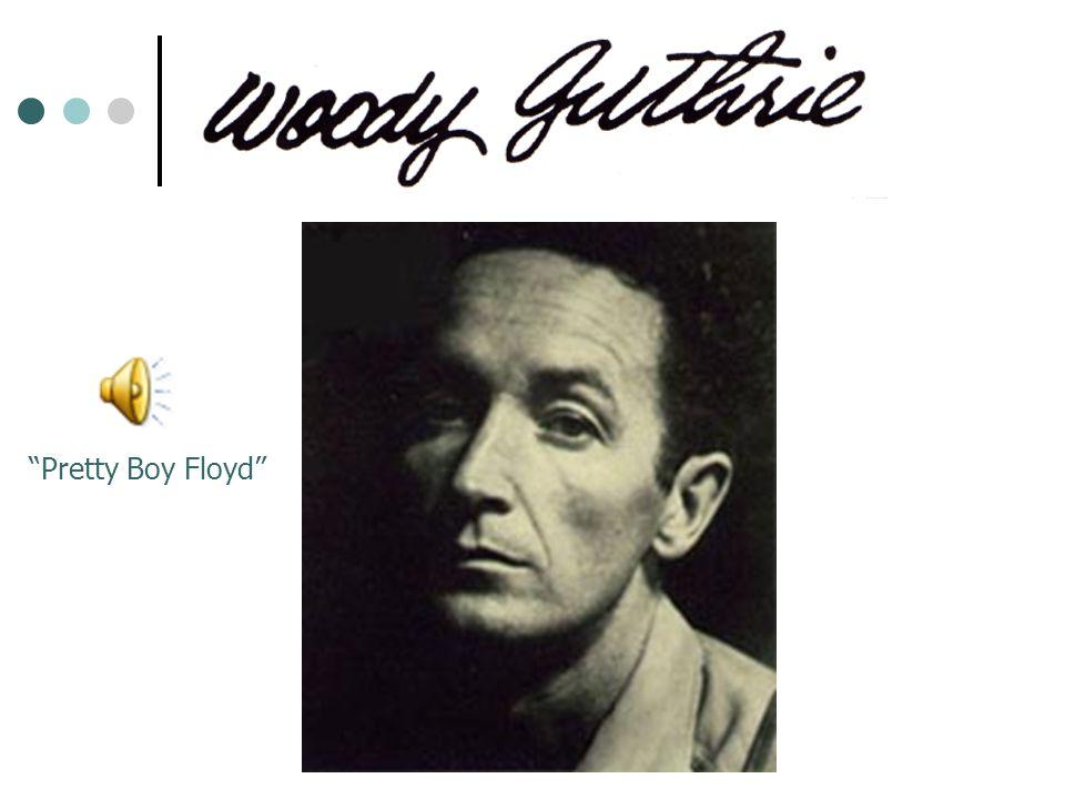 """""""Pretty Boy Floyd"""""""