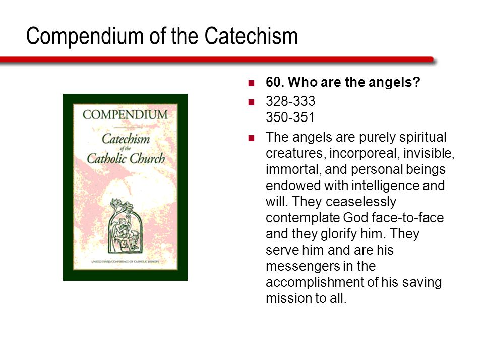 Introduction In Sacred Scripture we read about the frequent intervention of angels in human affairs.