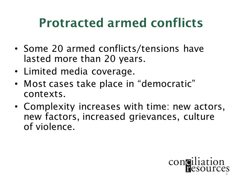 Protracted armed conflicts Some 20 armed conflicts/tensions have lasted more than 20 years.