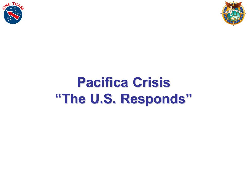Pacifica Crisis The U.S. Responds