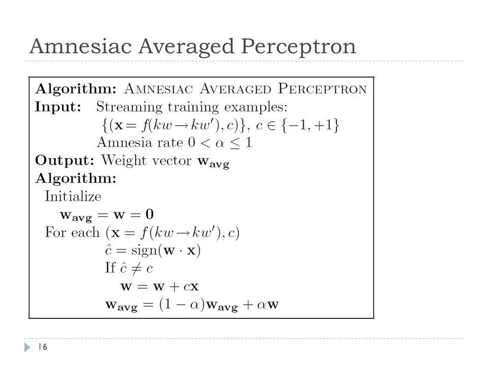 16 Amnesiac Averaged Perceptron