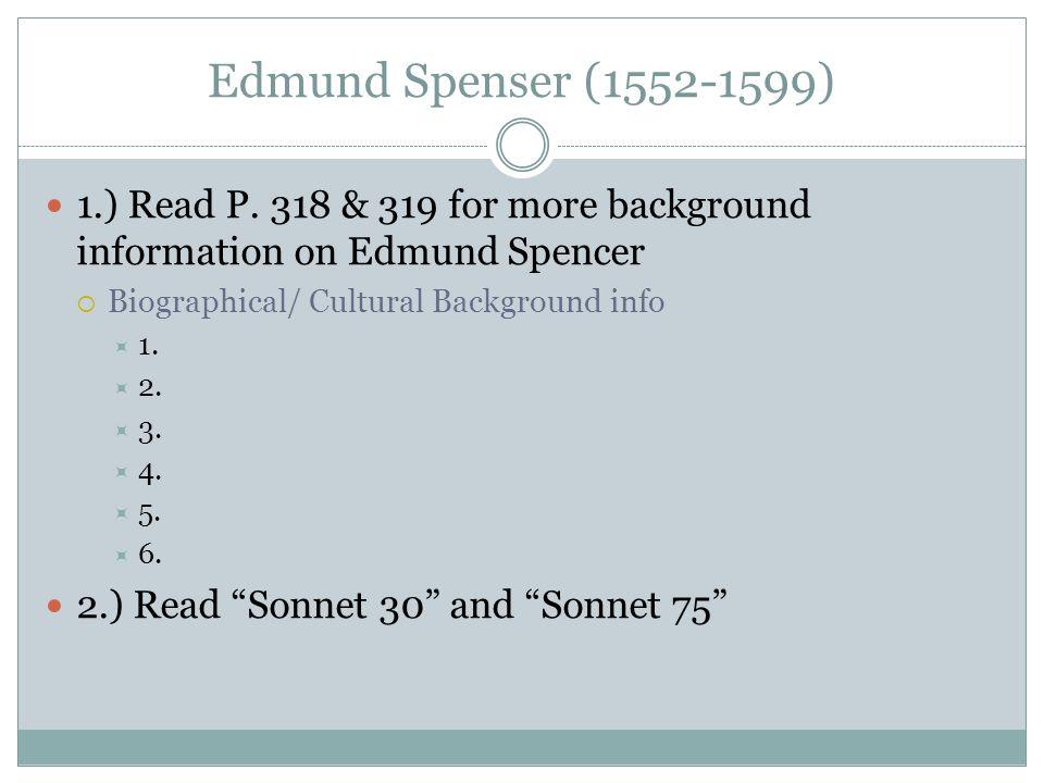 Edmund Spenser (1552-1599) 1.) Read P.