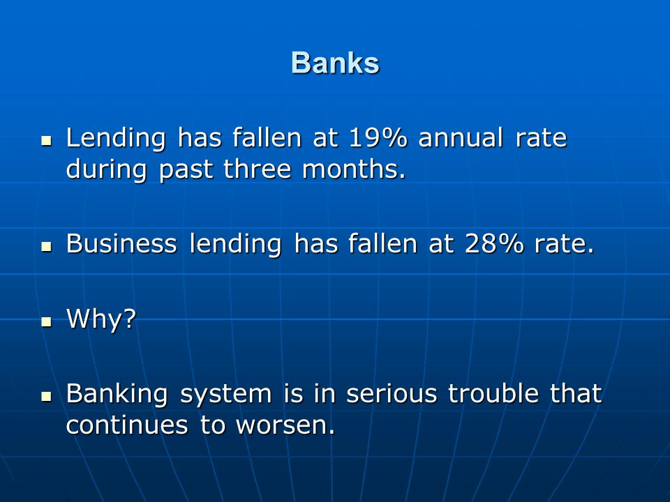 Banks Lending has fallen at 19% annual rate during past three months.