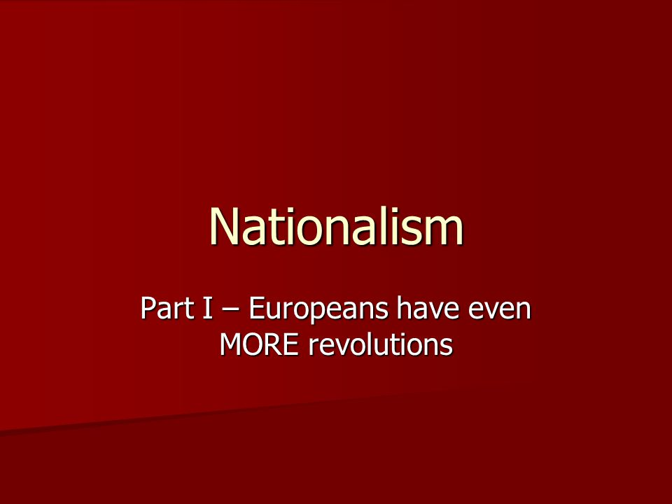 Types of Nationalist Movements Unification Unification –Mergers of politically divided but culturally similar lands  19 th century Germany  19 th century Italy