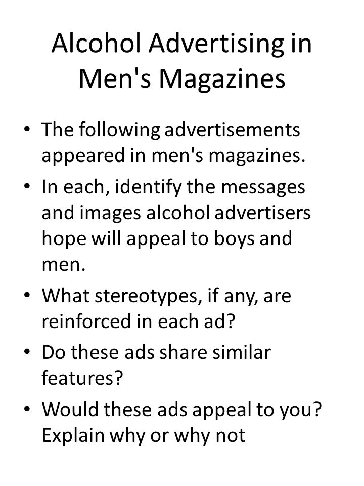 Alcohol Advertising in Men s Magazines The following advertisements appeared in men s magazines.