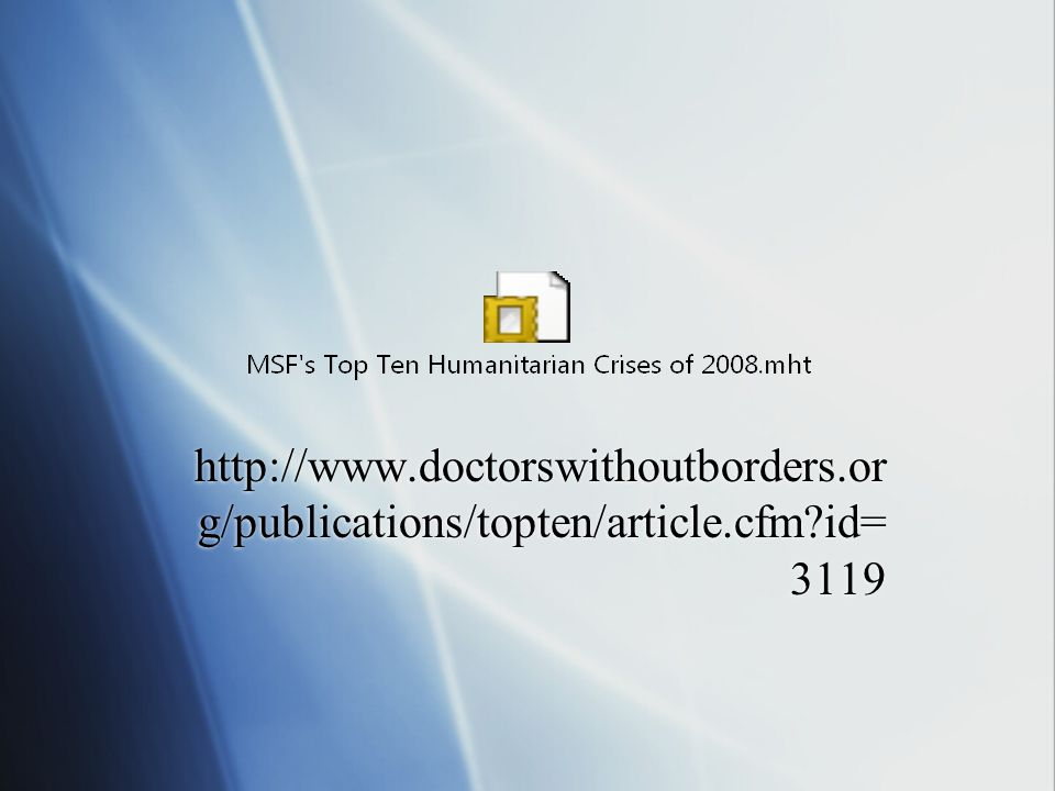 http://www.doctorswithoutborders.or g/publications/topten/article.cfm id= 3119